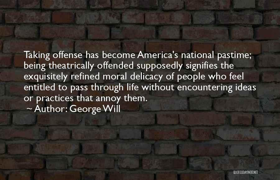 Offended Quotes By George Will