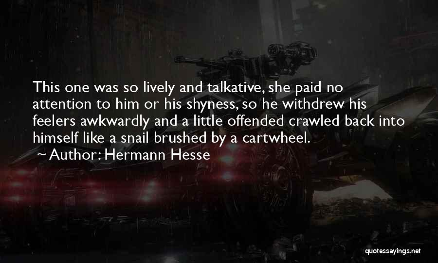 Offended Quotes By Hermann Hesse