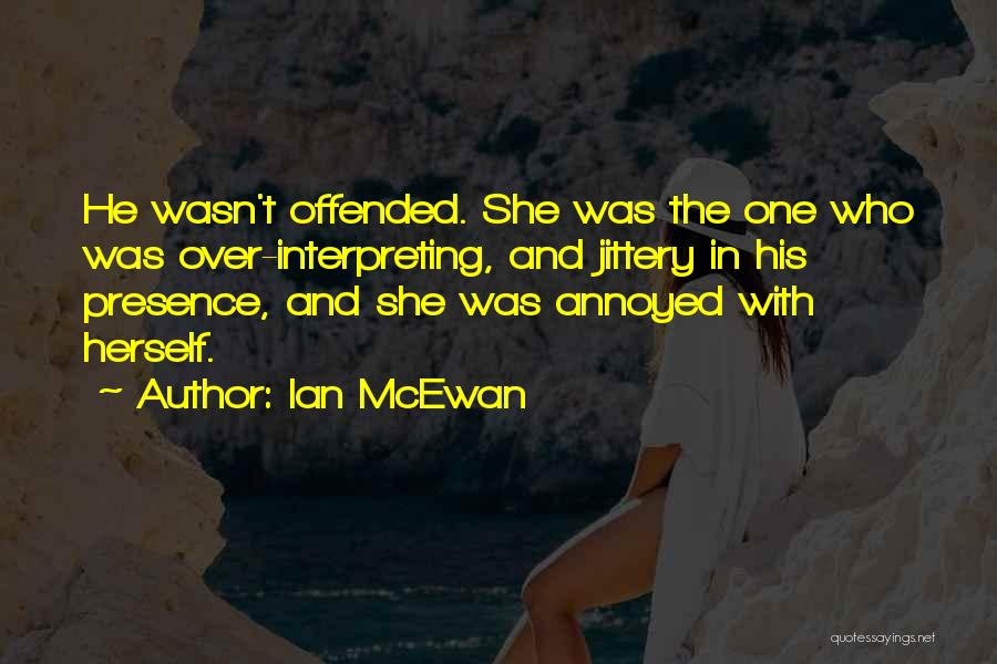 Offended Quotes By Ian McEwan