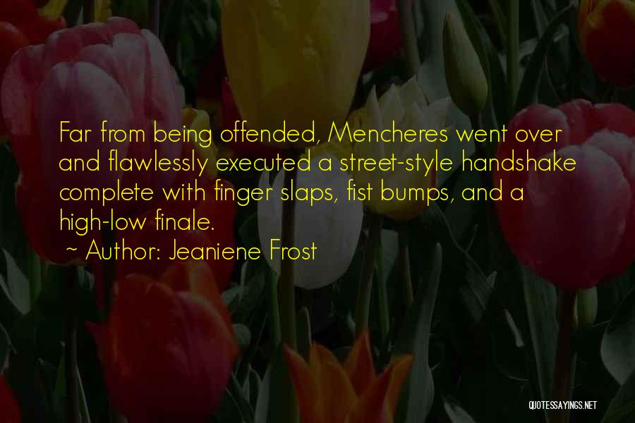 Offended Quotes By Jeaniene Frost