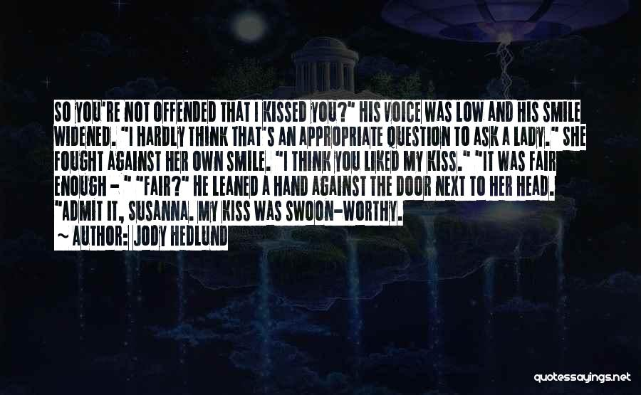 Offended Quotes By Jody Hedlund