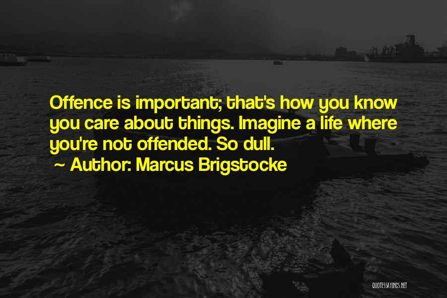 Offended Quotes By Marcus Brigstocke