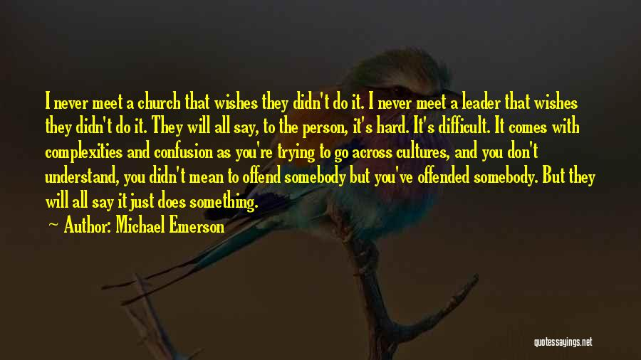 Offended Quotes By Michael Emerson