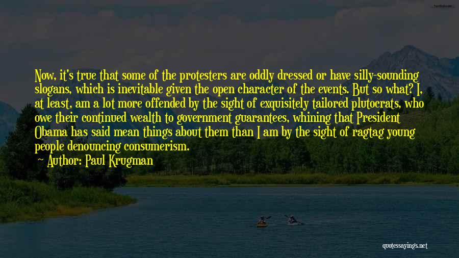 Offended Quotes By Paul Krugman