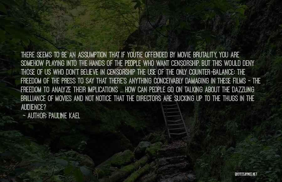 Offended Quotes By Pauline Kael