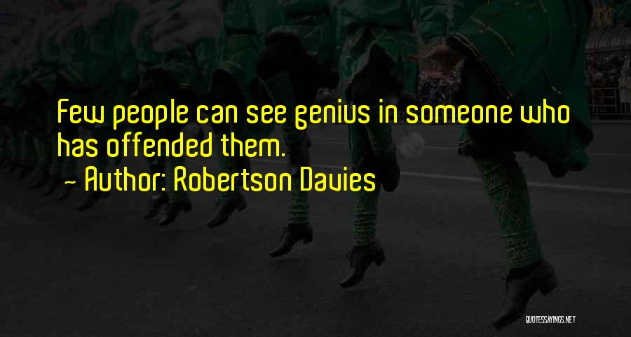 Offended Quotes By Robertson Davies