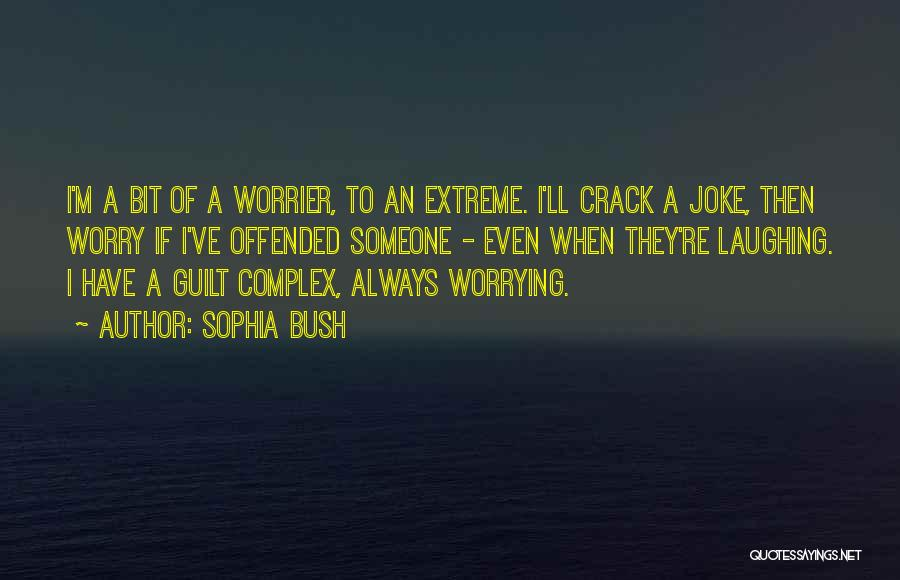 Offended Quotes By Sophia Bush