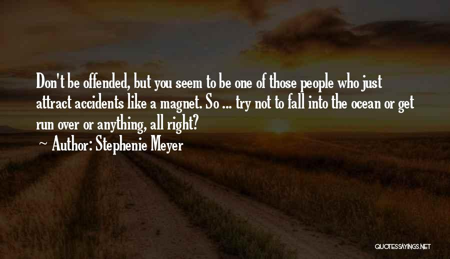 Offended Quotes By Stephenie Meyer