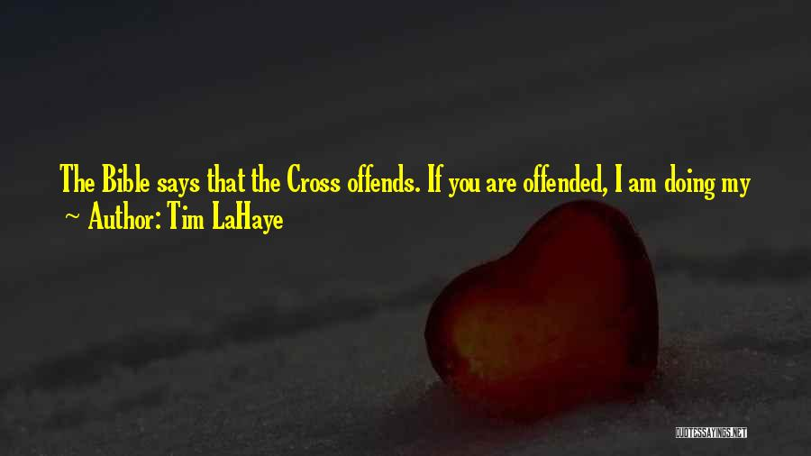 Offended Quotes By Tim LaHaye