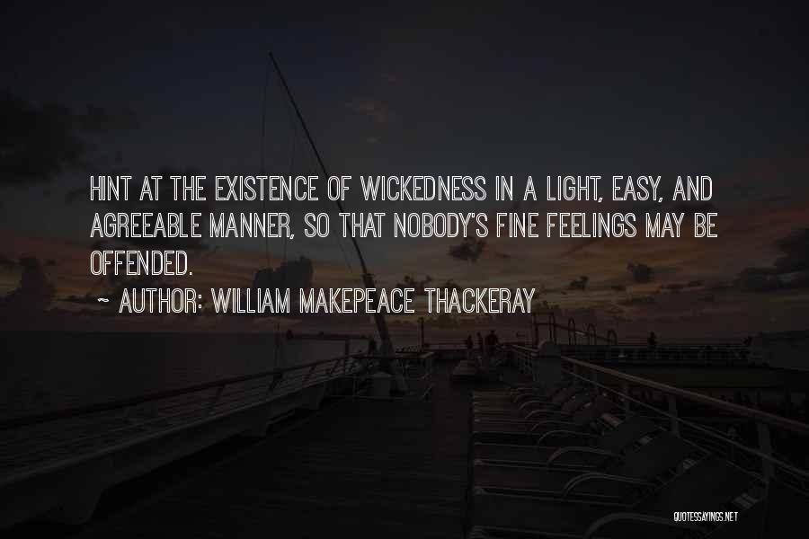 Offended Quotes By William Makepeace Thackeray