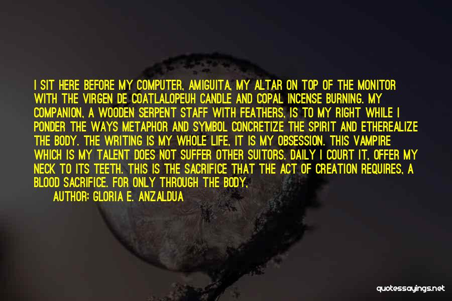 Offerings Quotes By Gloria E. Anzaldua