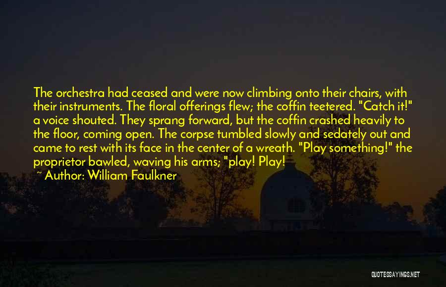 Offerings Quotes By William Faulkner