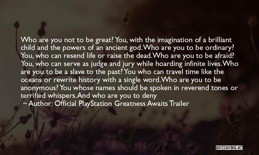 Official PlayStation Greatness Awaits Trailer Quotes 752845