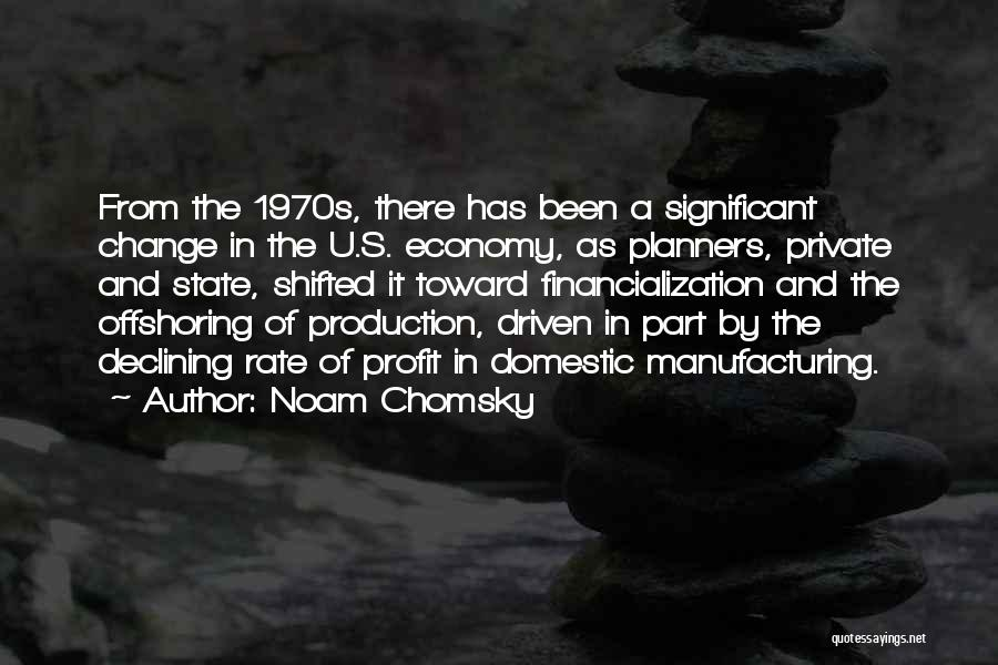Offshoring Quotes By Noam Chomsky