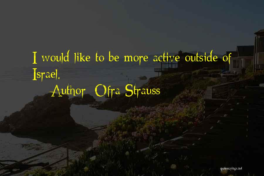Ofra Strauss Quotes 1118231