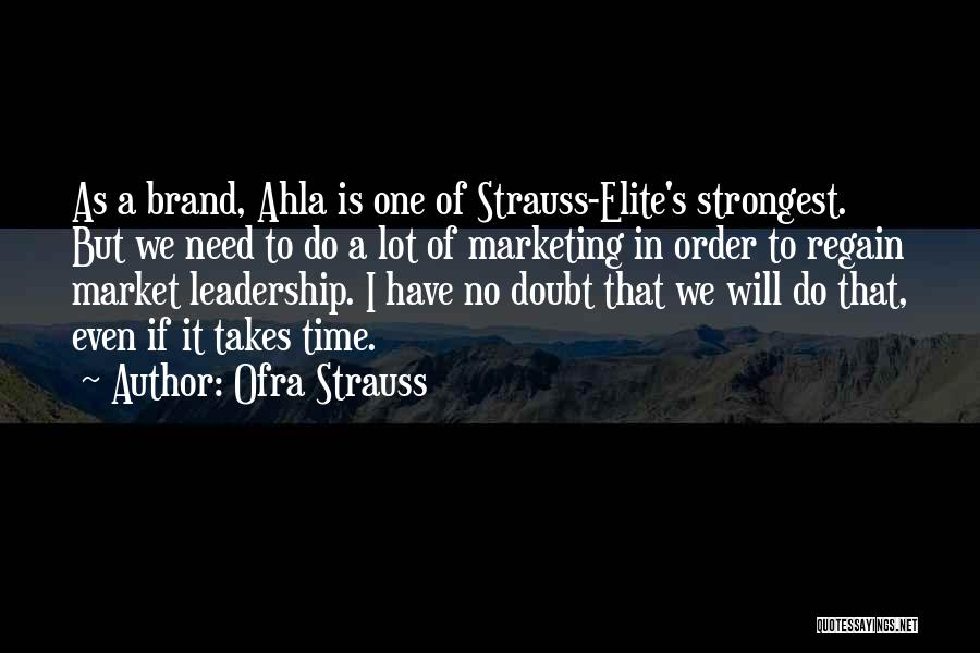 Ofra Strauss Quotes 869008