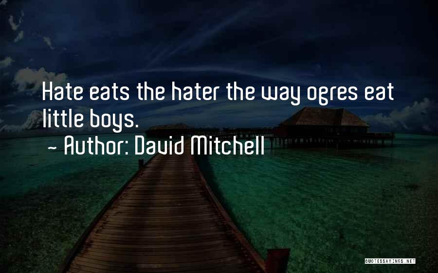 Ogres Quotes By David Mitchell