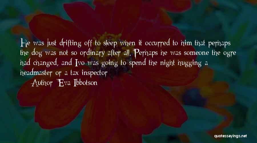 Ogres Quotes By Eva Ibbotson