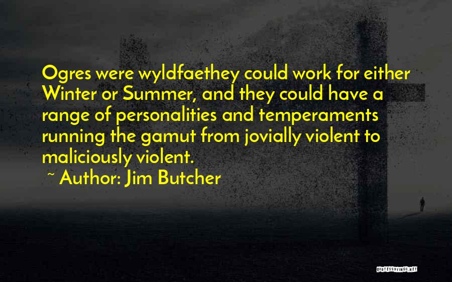 Ogres Quotes By Jim Butcher