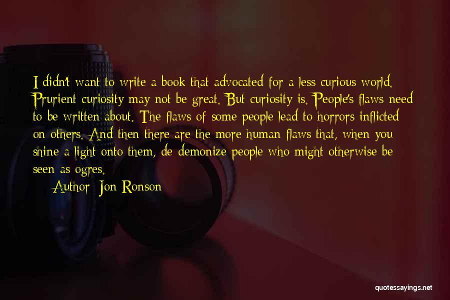 Ogres Quotes By Jon Ronson