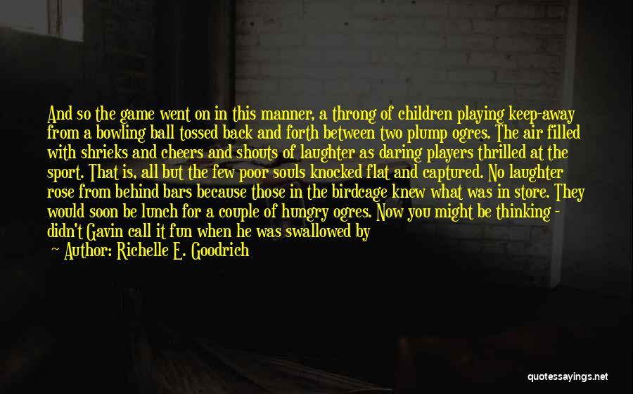 Ogres Quotes By Richelle E. Goodrich