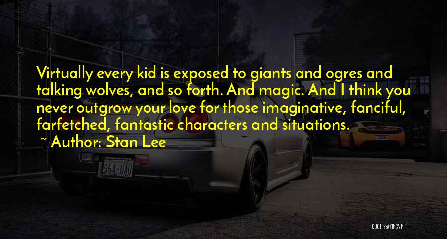 Ogres Quotes By Stan Lee