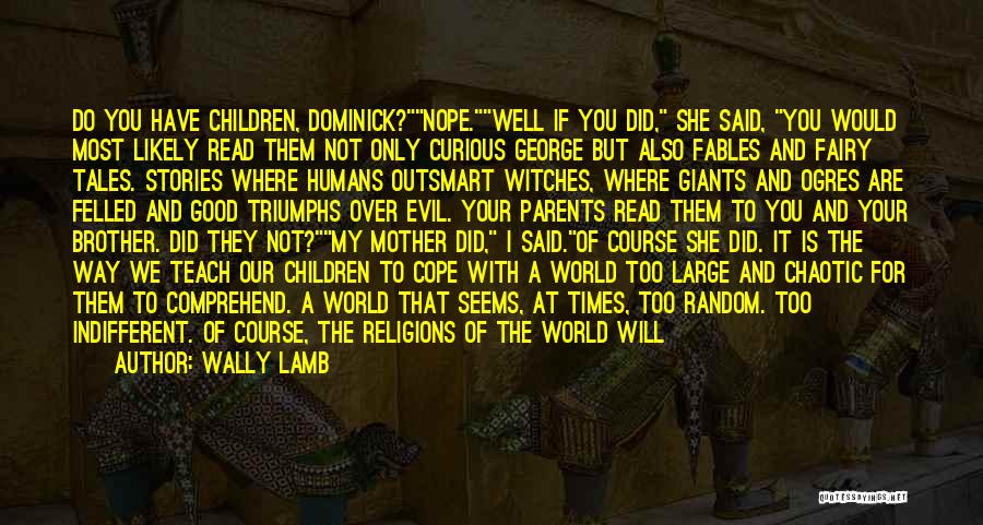 Ogres Quotes By Wally Lamb