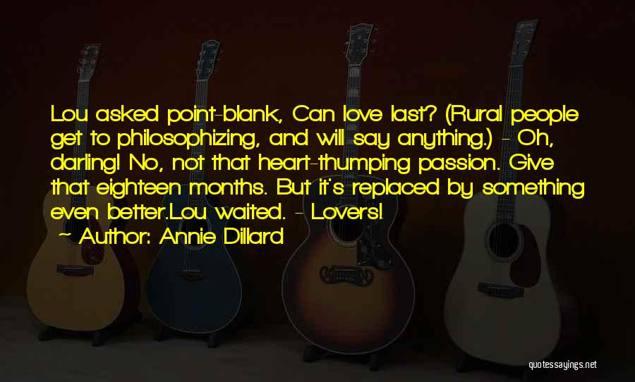 Oh But Darling Quotes By Annie Dillard