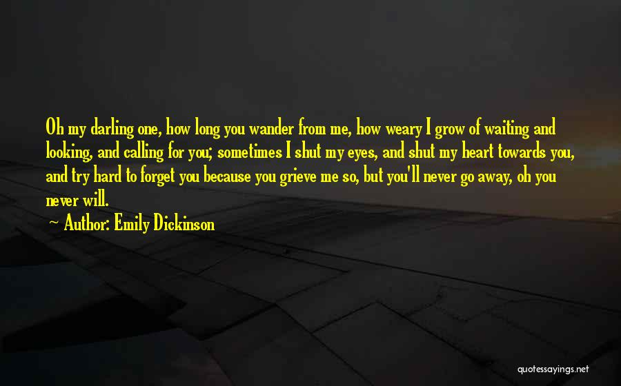 Oh But Darling Quotes By Emily Dickinson
