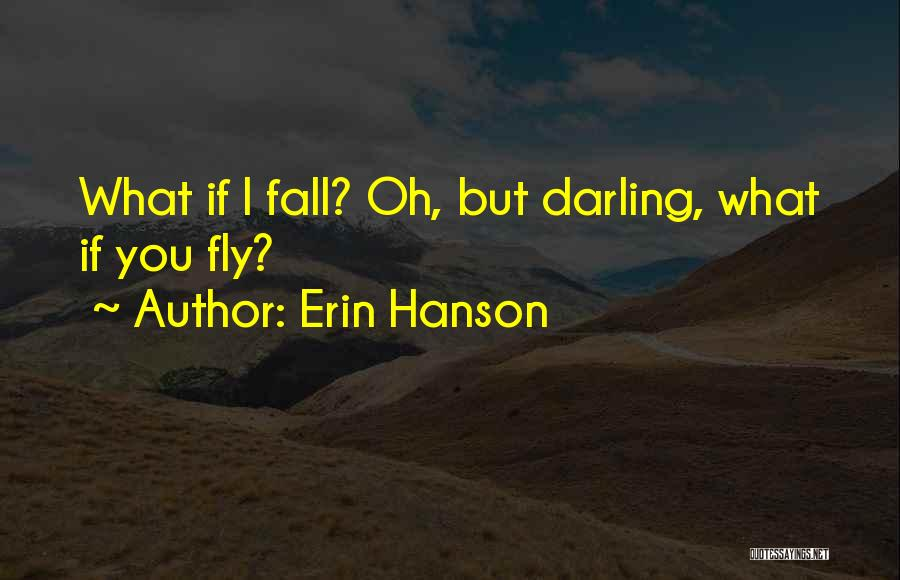 Oh But Darling Quotes By Erin Hanson
