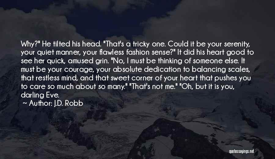Oh But Darling Quotes By J.D. Robb