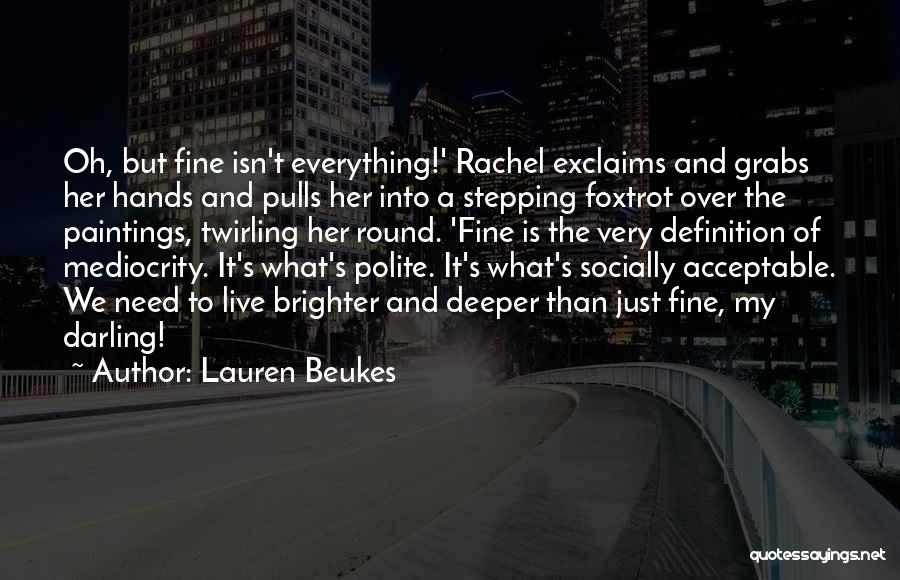 Oh But Darling Quotes By Lauren Beukes