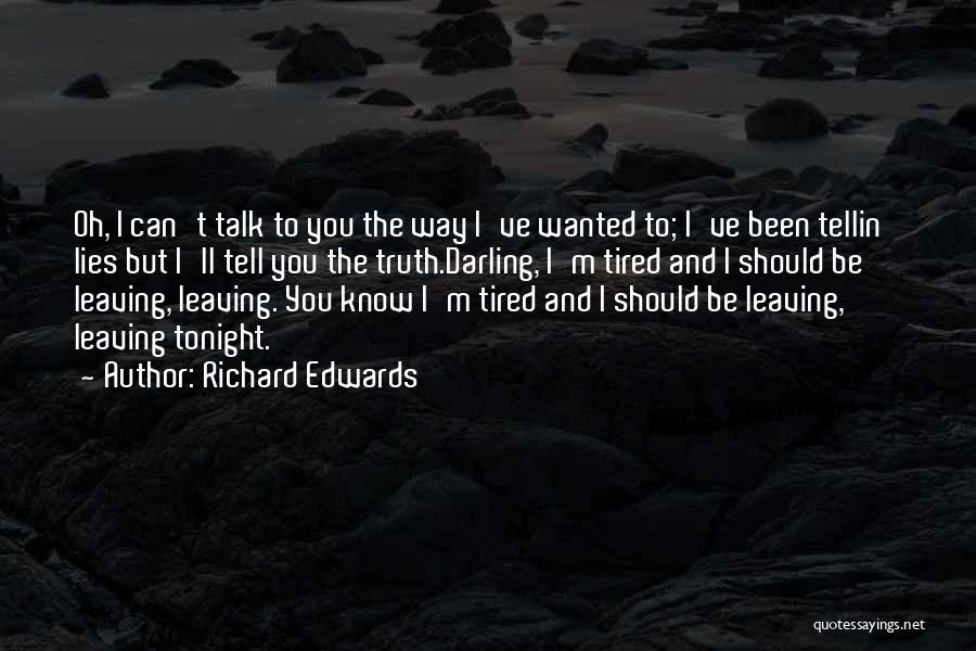 Oh But Darling Quotes By Richard Edwards