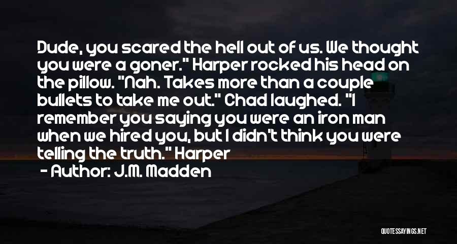 Oh Hell Nah Quotes By J.M. Madden