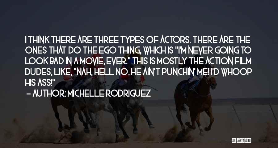 Oh Hell Nah Quotes By Michelle Rodriguez