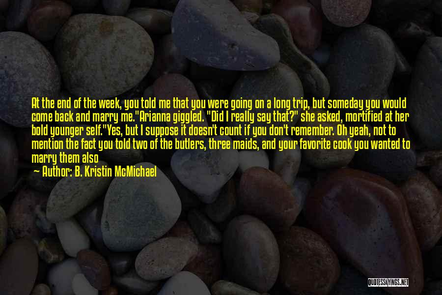 Oh Yes I Did Quotes By B. Kristin McMichael