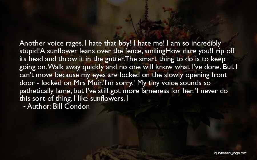 Oh Yes I Did Quotes By Bill Condon
