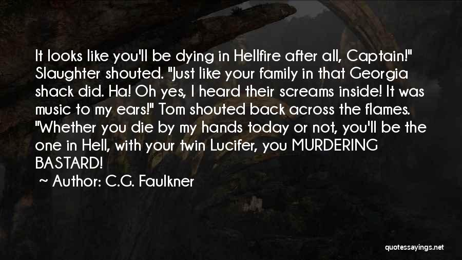 Oh Yes I Did Quotes By C.G. Faulkner