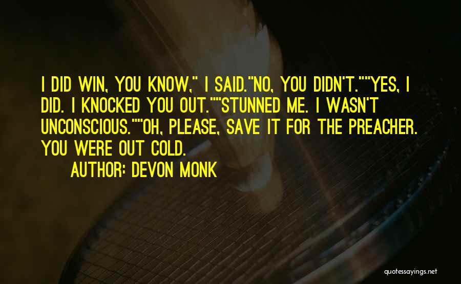Oh Yes I Did Quotes By Devon Monk