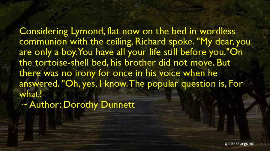 Oh Yes I Did Quotes By Dorothy Dunnett