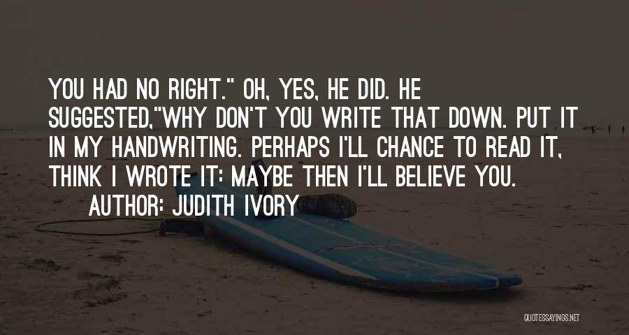 Oh Yes I Did Quotes By Judith Ivory