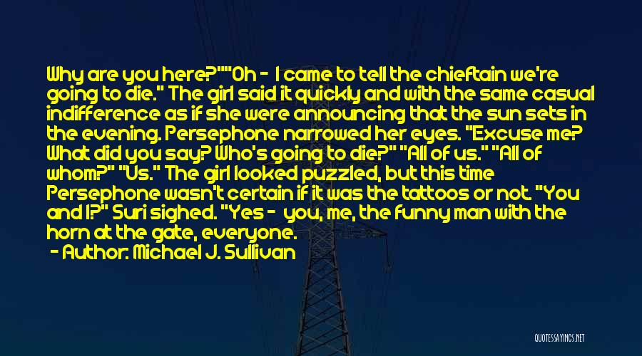 Oh Yes I Did Quotes By Michael J. Sullivan