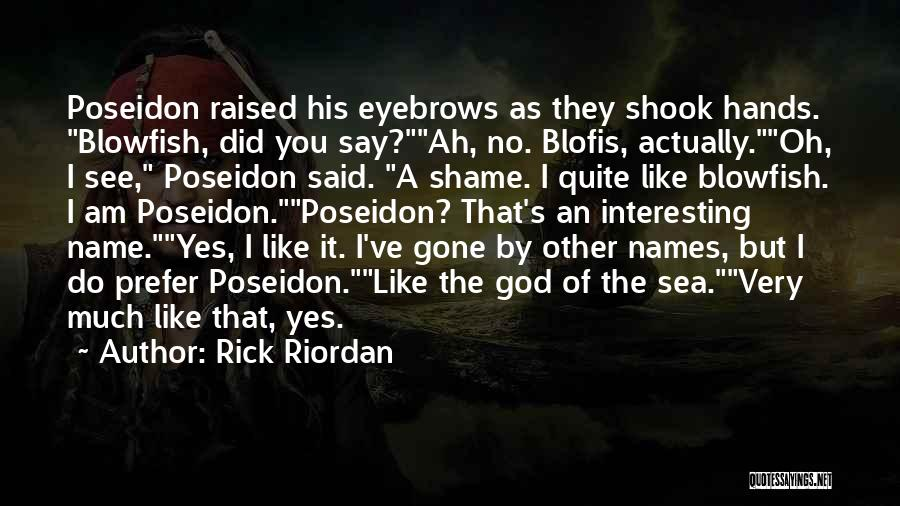 Oh Yes I Did Quotes By Rick Riordan