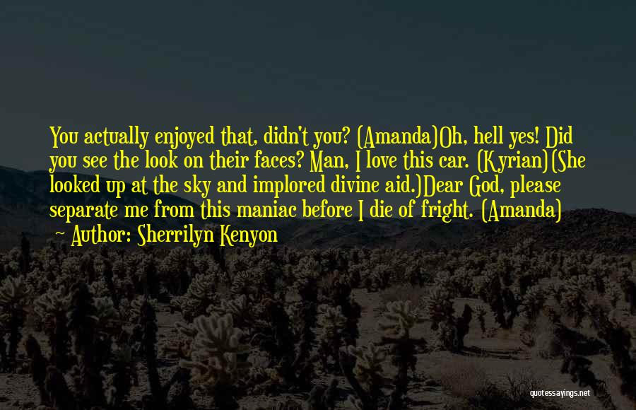 Oh Yes I Did Quotes By Sherrilyn Kenyon