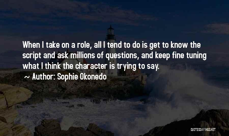 Ok Fine Whatever Quotes By Sophie Okonedo