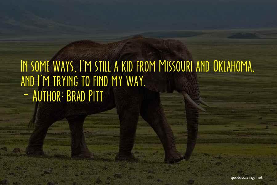 Oklahoma Kid Quotes By Brad Pitt