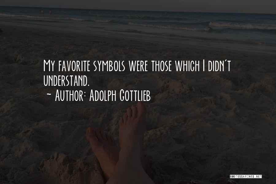 Oksana Rus Quotes By Adolph Gottlieb