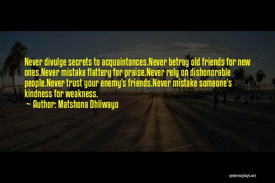 Old Acquaintances Quotes By Matshona Dhliwayo