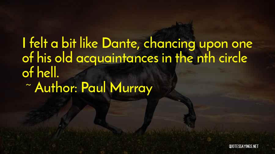 Old Acquaintances Quotes By Paul Murray