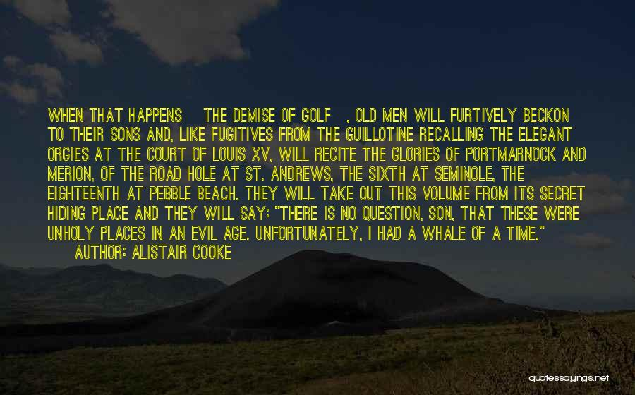 Old Age And Time Quotes By Alistair Cooke